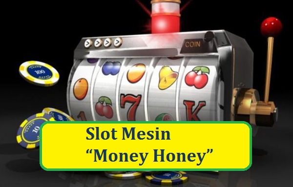 "Slot Mesin ""Money Honey"""