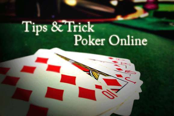 Tips Dan Trick Poker Online.